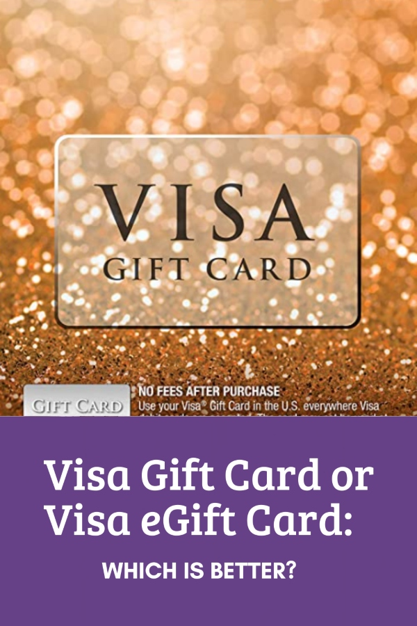 A Visa Gift Card and Visa eGift Card offer different features.
